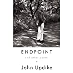 Endpoint and Other Poems (Unabridged Selections) | John Updike