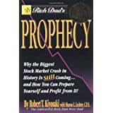 Rich Dad's Prophecy: Why the Biggest Stock Market Crash in History Is Still Coming...and How You Can Prepare Yourself and Profit from It! ~ Robert T. Kiyosaki