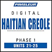 Haitian Creole Phase 1, Unit 21-25: Learn to Speak and Understand Haitian Creole with Pimsleur Language Programs |  Pimsleur