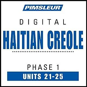 Haitian Creole Phase 1, Unit 21-25 Audiobook