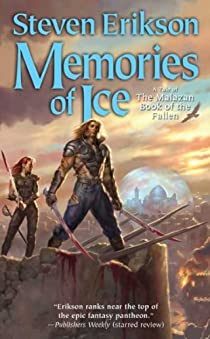 Malazan Book of the Fallen, tome 3 : Memories of Ice (VO) par Erikson