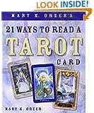 Mary K. Greer's 21 Ways to Read a Tarot Card