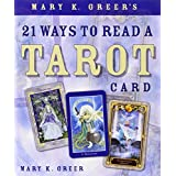 Mary K. Greer's 21 Ways to Read a Tarot Card ~ Mary K. Greer