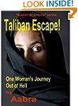 Taliban Escape!  One Woman's Journey...