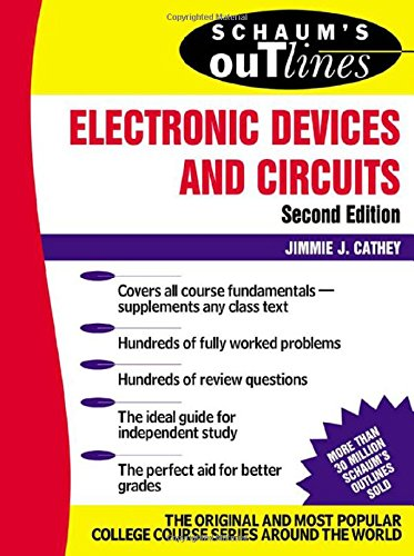 Schaum's Outline of Electronic Devices and Circuits, Second Edition from McGraw-Hill
