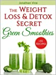 Green Smoothies: The Weight Loss & De...
