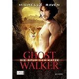 """Ghostwalker: Die Spur der Katzevon """"Michelle Raven"""""""