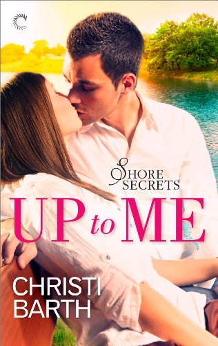 Funny, sexy, and drenched in romance – Christi Barth's Up to Me (Shore Secrets) is KND eBook of The Day! Sample now for free!