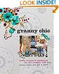 Granny Chic: Crafty recipes & inspira...