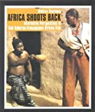img - for Africa Shoots Back: Alternative Perspectives in Sub-Saharan Francophone African Film by Melissa Thackway (2004-01-08) book / textbook / text book
