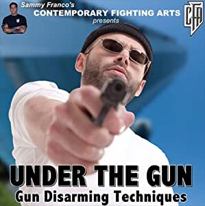 Under the Gun: Gun Disarming Tactics for the Street