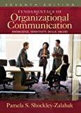 img - for Fundamentals of Organizational Communication - Knowledge, Sensitivity, Skills, Values (7th, Seventh Edition) - By Pamela S. Shockley-Zalabak book / textbook / text book