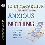 img - for Anxious for Nothing: God's Cure for the Cares of Your Soul book / textbook / text book