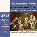 Classicisme et Lumières (Histoire philosophique des arts 3) Discours Auteur(s) : Carole Talon-Hugon Narrateur(s) : Carole Talon-Hugon