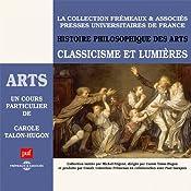 Classicisme et Lumières (Histoire philosophique des arts 3) | Carole Talon-Hugon