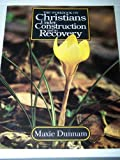The Workbook on Christians Under Construction and in Recovery (0687613264) by Dunnam, Maxie