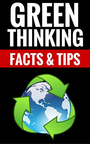 Green Thinking - Facts & Tips: Eco Friendly Mind PDF