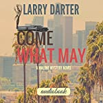 Come What May: The Malone Novels, Book 1 | Larry Darter