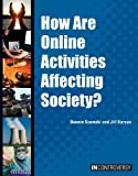 img - for How Are Online Activities Affecting Society? (In Controversy) book / textbook / text book