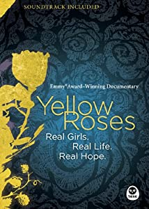 Yellow Roses Emmy Award-winning Documentary Real Girls Real Life Real Hope by NavPress