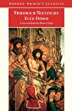 Ecce Homo: How One Becomes What One Is (Oxford World's Classics) (019283228X) by Friedrich Nietzsche