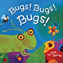 Bugs! Bugs! Bugs! Audiobook by Bob Barner Narrated by Crystal Taliefero