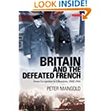 Britain and the Defeated French: From Occupation to Liberation, 1940-1944