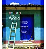 img - for [(Colors of the World: A Geography of Color )] [Author: Jean-Philippe Lenclos] [Jun-2004] book / textbook / text book