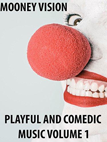 Playful & Comedic Music Volume 1