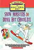 Snow Monsters Do Drink Hot Chocolate (The Bailey School Kids Junior Chapter Book, 9)