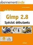 Gimp 2.8 - Sp�cial d�butants: Mis � j...