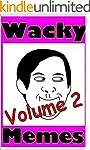 Wacky Memes Volume 2 - The funniest,...