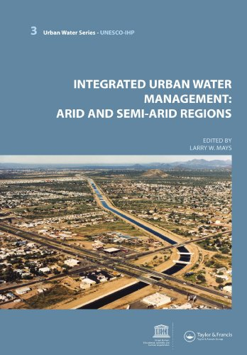 Integrated Urban Water Management: Arid and Semi-Arid Regions: UNESCO-IHP (Urban Water-Unesco-Ihp)