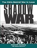 Shadow War: The CIA's Secret War in Laos