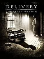 Delivery: The Beast Within [HD]