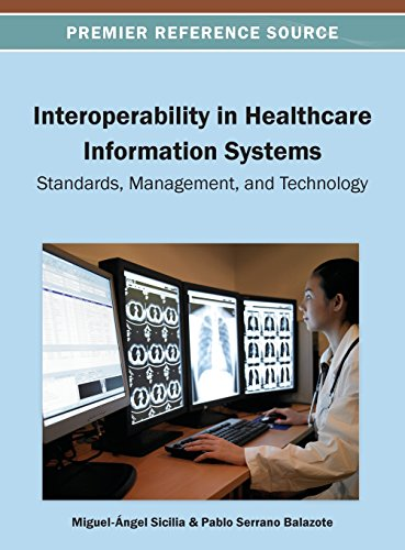 Interoperability in Healthcare Information Systems: Standards, Management and Technology