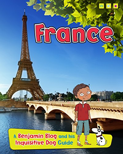 France: A Benjamin Blog and His Inquisitive Dog Guide (Read Me!)