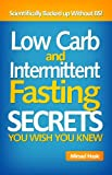 Low Carb and Intermittent Fasting Diet Mistakes You Wish You Knew - Scientifically Backed up Without BS!