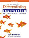 Julia Roberts Strategies for Differentiating Instruction: Best Practices for the Classroom