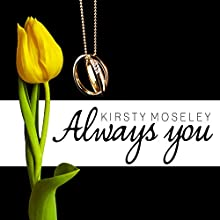 Always You (       UNABRIDGED) by Kirsty Moseley Narrated by Andrea Emmes