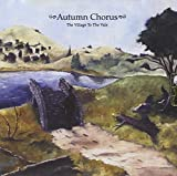 Village to the Vale by Autumn Chorus (2005-08-03)