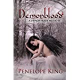 A Demon Made Me Do It (Demonblood Book 1) ~ Penelope King