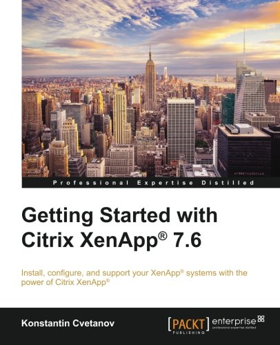 Getting Started with Citrix XenApp® 7.6