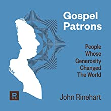 Gospel Patrons (       UNABRIDGED) by John Rinehart Narrated by John Rinehart