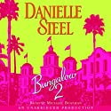 Bungalow 2 (       UNABRIDGED) by Danielle Steel Narrated by Michael Boatman