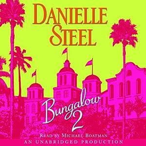 Bungalow 2 | [Danielle Steel]