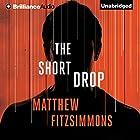 The Short Drop Hörbuch von Matthew FitzSimmons Gesprochen von: James Patrick Cronin