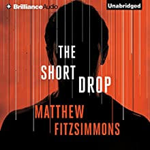 The Short Drop Audiobook by Matthew FitzSimmons Narrated by James Patrick Cronin