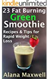 23 Fat Burning Green Smoothie  Recipes & Tips For Rapid Weight Loss