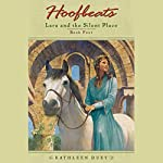Lara and the Silent Place: Hoofbeats, Book 4 | Kathleen Duey